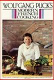 Wolfgang Puck's Modern French Cooking, Wolfgang Puck, 0395410673