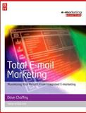 Total E-Mail Marketing : Maximizing Your Results from Integrated E-Marketing, Chaffey, Dave, 0750680679
