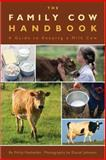 The Family Cow Handbook, Philip Hasheider, 0760340676