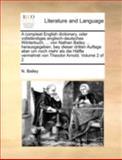 A Compleat English Dictionary, Oder Vollständiges Englisch-Deutsches Wörterbuch, Von Nathan Bailey Herausgegeben, Bey Dieser Dritten Auflage, N. Bailey, 1140710672