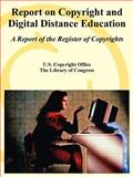 Report on Copyright and Digital Distance Education : A Report of the Register of Copyrights, Library of Congress Staff and U.S. Copyright Office, 1410220672