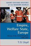Empire, Welfare State, Europe : History of the United Kingdom 1906-2001, Lloyd, T. O., 0198700679