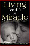 Living with a Miracle, Sally McKibbin, 0595310672