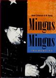Mingus - Mingus : Two Memoirs, Coleman, Janet and Young, Al, 0887390676