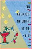 The Religious Potential of the Child : Experiencing Scripture and Liturgy with Young Children, Cavalletti, Sofia, 0929650670