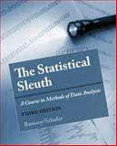 The Statistical Sleuth : A Course in Methods of Data Analysis, Ramsey, Fred and Schafer, Daniel, 1133490670