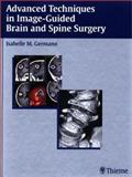 Advanced Techniques in Image-Guided Brain and Spine Surgery, Germano, Isabelle M., 1588900673