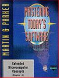 Mastering Today's Software : Extended Microcomputer Concepts, Martin, Andrew, 0030140676