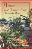 Where True Peace Lies, Rudy A. Pizarro, 0595160670