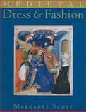 Medieval Dress and Fashion, Scott, Margaret, 0712350675
