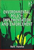 Environmental Policy : Implementation and Enforcement, Hawke, Neil, 0754620670