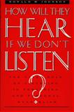 How Will They Hear, If We Don't Listen?, Ron Johnson, 0805410678