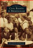 Civil Rights in Birmingham, Laura Anderson on behalf of the Birmingham Civil Rights Institute, 1467110671