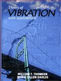 Theory of Vibrations with Applications, Thomson, William T. and Dahleh, Marie Dillon, 013651068X