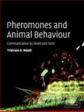 Pheromones and Animal Behaviour : Communication by Smell and Taste, Wyatt, Tristram D., 052148068X