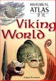Historical Atlas of the Viking World, Konstam, Angus, 0816050686