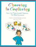 Choosing Is Confusing, Claudine G. Wirths and Mary Bowman-Kruhm, 0891060685