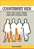 Counterfeit Kids, Rod Baird, 0985660686