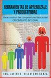 Herramientas de Aprendizaje y Productividad, Ing. Javier E. Villatoro Garza, 1463350686