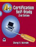 A+ Certification Self-Study Guide, Schmidt, Cheryl A., 1576760685