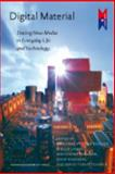 Digital Material : Tracing New Media in Everyday Life and Technology, , 9089640681