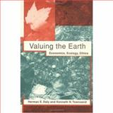 Valuing the Earth : Economics, Ecology, Ethics, , 0262540681