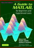 A Guide to MATLAB : For Beginners and Experienced Users, Hunt, Brian R. and Lipsman, Ronald L., 0521850681