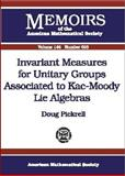 Invariant Measures for Unitary Groups Associated to KAC-Moody LIE Algebras, Doug Pickrell, 0821820680