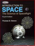 Introduction to Space : The Science of Spaceflight, Damon, Thomas, 0894640682