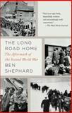 The Long Road Home, Ben Shephard, 140004068X