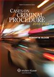 Cases on Criminal Procedure, 2013-2014, Bloom, Robert M., 1454810688