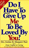 Do I Have to Give up Me to Be Loved by You?, Paul, Jordan and Paul, Margaret, 1568380682
