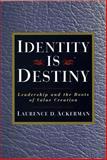 Identity Is Destiny, Laurence D. Ackerman, 157675068X
