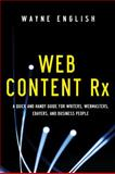 Web Content Rx : A Quick and Handy Guide for Writers, Webmasters, Ebayers, and Business People, English, Wayne, 1601630689