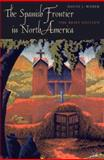 The Spanish Frontier in North America, Weber, David J., 0300140681