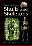 Skulls and Skeletons : Human Bone Collections and Accumulations, Quigley, Christine, 078641068X