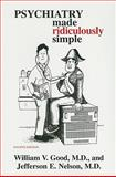 Psychiatry Made Ridiculously Simple, Good, William V. and Nelson, Jefferson, 0940780682