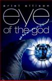 Eye of the God, Ariel Allison Lawhon, 1426700687