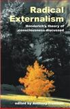 Radical Externalism : Honderich's Theory of Consciousness Discussed, , 1845400682
