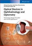 Optical Devices in Ophthalmology and Optometry, Michael Kaschke and Karl-Heinz Donnerhacke, 3527410686