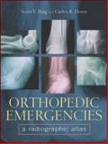 Orthopedic Emergencies : A Radiographic Altas, Flores, Carlos R. and Haig, Scott V., 007138068X