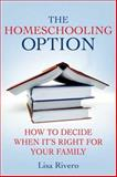 The Homeschooling Option, Lisa Rivero, 0230600689