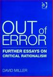 Out of Error : Further Essays on Critical Rationalism, Miller, David, 0754650685