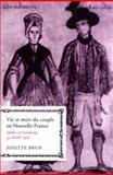 Vie et Mort du Couple en Nouvelle-France : Québec et Louisbourg au XVIIIe Siècle, Brun, Josette, 0773530681