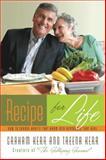 Recipe for Life, Graham Kerr and Treena Kerr, 0805440682