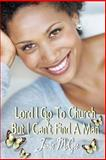 Lord I Go to Church but I Can't Find a Man, Janie McGee, 1453800689