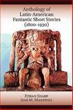 Anthology of Latin-American Fantastic Short Stories 9781589770683