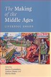 The Making of the Middle Ages : Liverpool Essays, , 1846310687