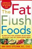 The Fat Flush Foods, Ann Louise Gittleman, 0071440682