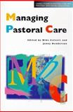 Managing Pastoral Care, Calvert, Mike and Henderson, Jenny, 0304700681